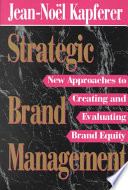 """""""Strategic Brand Management: New Approaches to Creating and Evaluating Brand Equity"""" by Jean-Noël Kapferer, Philip Gibbs"""