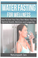 Water Fasting for Wellness