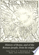 History of Rome  and of the Roman People  from Its Origin to the Establishment of the Christian Empire Book