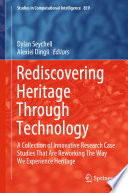 Rediscovering Heritage Through Technology