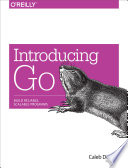 Introducing Go  : Build Reliable, Scalable Programs