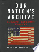 Our Nation's Archive  : The History of the United States in Documents
