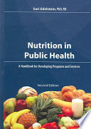 """Nutrition in Public Health: A Handbook for Developing Programs and Services"" by Sari Edelstein, Barbara Bruemmer"