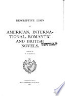 Descriptive Lists of American  International  Romantic and British Novels