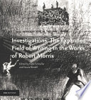 Investigations  The Expanded Field of Writing in the Works of Robert Morris
