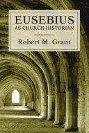 Pdf Eusebius as Church Historian