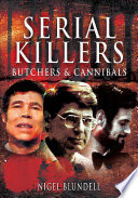 Serial Killers Butchers Cannibals