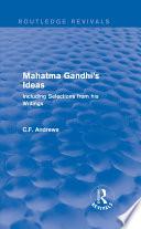Routledge Revivals  Mahatma Gandhi s Ideas  1929