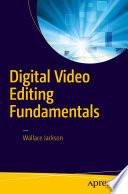 Digital Video Editing Fundamentals Book