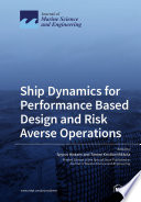Ship Dynamics for Performance Based Design and Risk Averse Operations Book