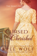 Cursed & Cherished--The Duke's Wilful Wife (#2 Love's Second Chance Series)
