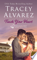 Teach Your Heart  A Small Town Opposites Attract Romance