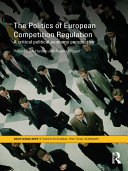 The Politics of European Competition Regulation: A Critical ...