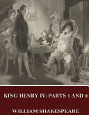 Henry IV, Parts 1 And 2