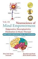 Neuroscience of Mind Empowerment  Epigenetics  Neuroplasticity  Meditation  and Music Therapy Book