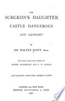 Waverley Novels  The surgeon s daughter and Castle Dangerous Book PDF