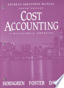 Cost Accounting: Student Solutions Manual