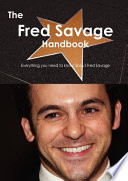 The Fred Savage Handbook - Everything You Need to Know about Fred Savage