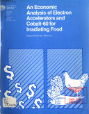 An Economic Analysis of Electron Accelerators and Cobalt 60 for Irradiating Food