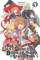 Suppose a Kid from the Last Dungeon Boonies Moved to a Starter Town  Vol  1  light novel  Book