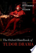 The Oxford Handbook Of Tudor Drama
