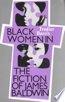 Black Women in the Fiction of James Baldwin