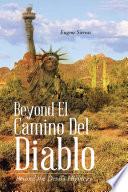 Beyond El Camino Del Diablo Book
