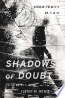 link to Shadows of doubt : stereotypes, crime, and the pursuit of justice in the TCC library catalog