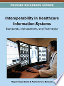 Interoperability in Healthcare Information Systems  Standards  Management  and Technology Book