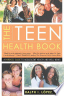 Teen Health Book, A Parent's Guide to Adolescent Health and Well Being by Ralph I. Lopez PDF