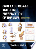 Cartilage Repair and Joint Preservation of the Knee