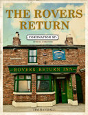 The Rovers Return  The Official Coronation Street Companion