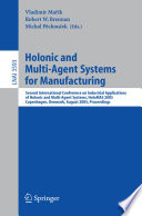 Holonic and Multi Agent Systems for Manufacturing