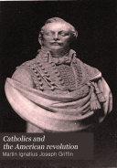 Catholics and the American Revolution Book PDF