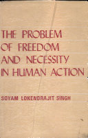The Problem of Freedom and Necessity in Human Action