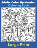 Color by Number Coloring Books for Adults Large Print