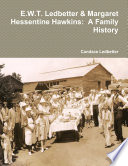 E.W.T. Ledbetter & Margaret Hessentine Hawkins: A Family History