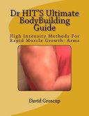 DR HIT's Ultimate Bodybuilding Guide: Arms Pdf/ePub eBook