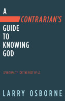 A Contrarian s Guide to Knowing God