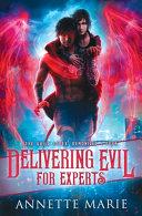Delivering Evil for Experts