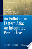 Air Pollution in Eastern Asia  An Integrated Perspective Book