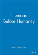 Humans Before Humanity