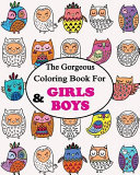 The Gorgeous Colouring Book for Girls   Boys