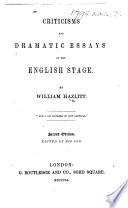 Criticisms And Dramatic Essays Of The English Stage By W Hazlitt Second Edition Edited By His Son W Hazlitt The Younger