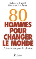 80 hommes pour changer le monde