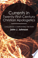Currents In Twenty First Century Christian Apologetics