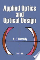 Applied Optics and Optical Design  Part One