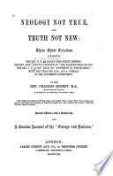 Neology Not True  and Truth Not New  Three Treatises Concerning F D  Maurice s Vere Street Sermons