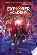 Explorer Academy  The Falcon s Feather  Book 2