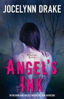 Angel's Ink (The Asylum Tales, Book 1)